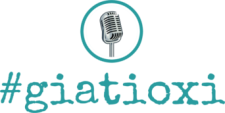 Podcast giatioxi Greek podcast